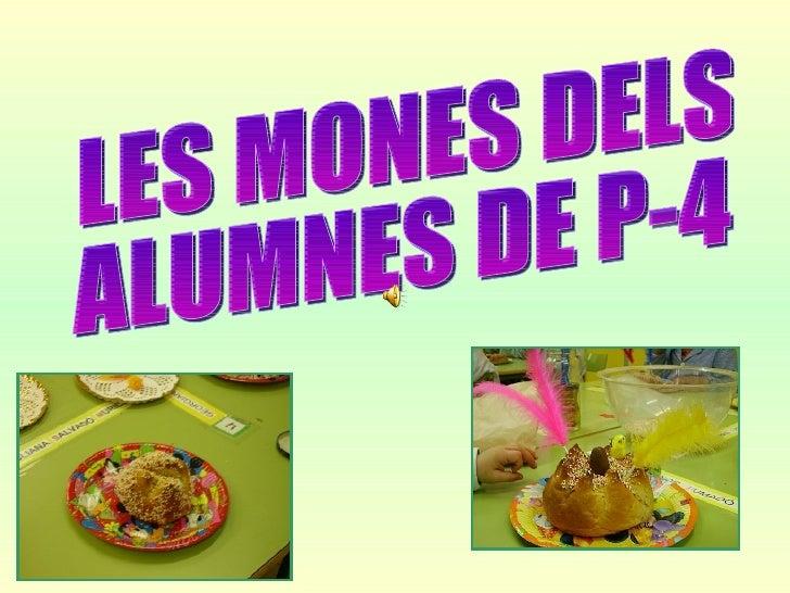 LES MONES DELS  ALUMNES DE P-4