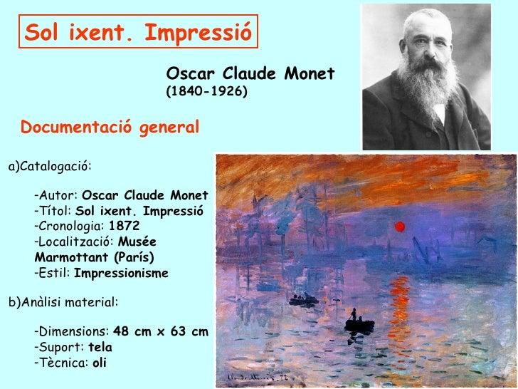 <ul><li>Documentació general </li></ul><ul><ul><li>Catalogació:  </li></ul></ul><ul><ul><ul><li>Autor:  Oscar Claude Monet...