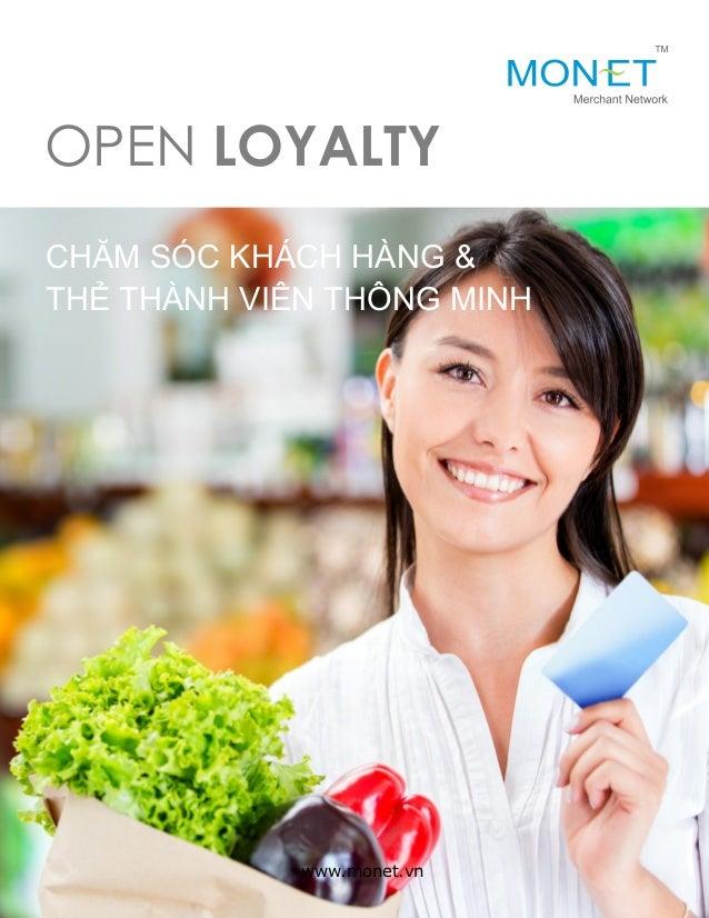 www.monet.vn OPEN LOYALTY CHĂM SÓC KHÁCH HÀNG & THẺ THÀNH VIÊN THÔNG MINH