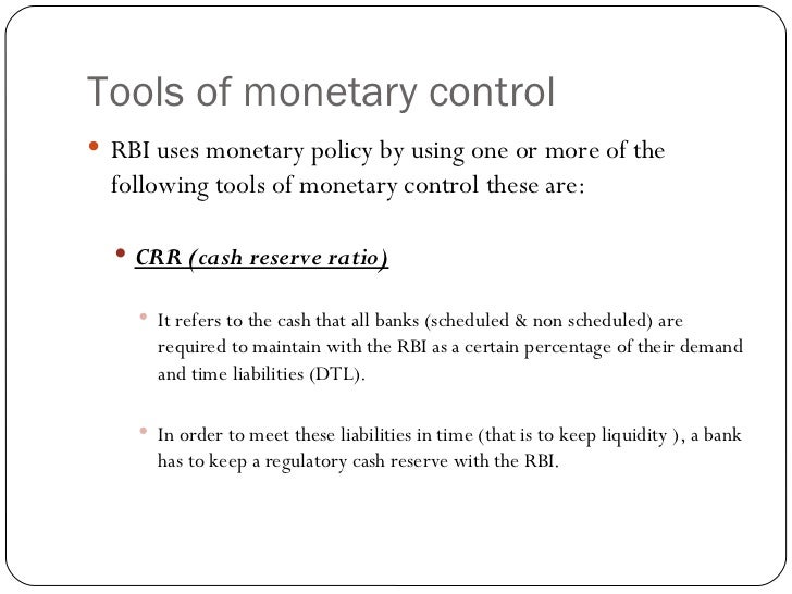 all about liquidity rbi tools Credit control by rbi / central bank – objectives, tools,  • statutory liquidity ratio – all banks are required to maintain a minimum percentage of their.