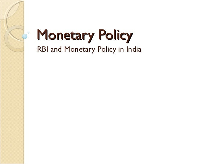 Monetary Policy RBI and Monetary Policy in India