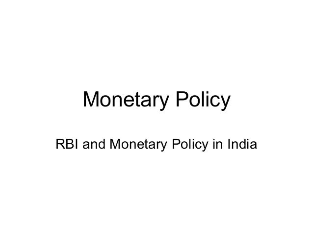 Monetary PolicyRBI and Monetary Policy in India