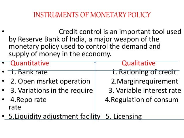 monetary policy instrument in india In india, the central monetary authority is the reserve bank of india (rbi) it is so   there are mainly two types of monetary policy instruments.