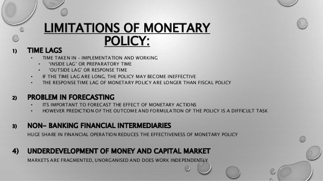 limitations to monetary policy restricting the economic growth Primary goals of monetary policy-sustainable economic growth with low in-   the upper limit of its target range, and m2 and m3 grew near the upper limits.