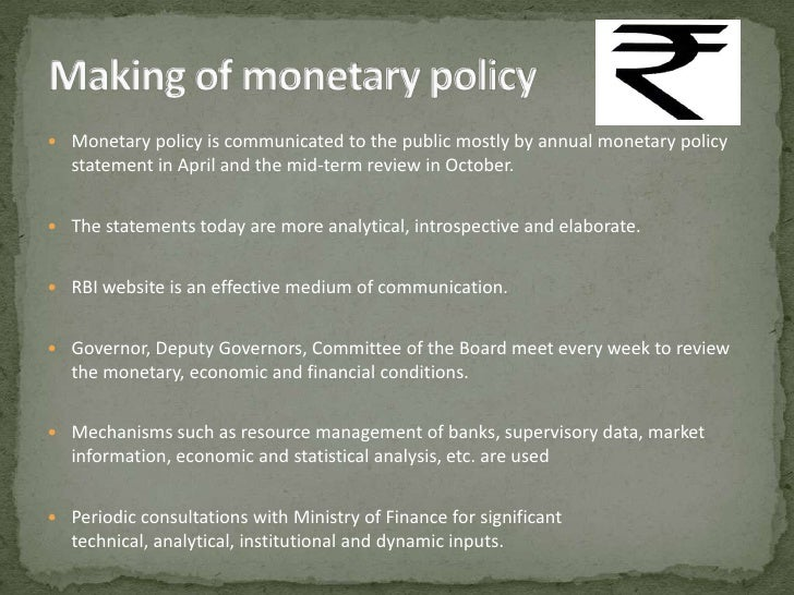 monetary policies in india India's monetary policy committee decided to raise the benchmark interest rate by 25 basis points at its meeting concluded on wednesday, while retaining a 'neutral' monetary policy stance the committee voted 5-1 to hike the repo rate from 625 percent to 65 percent.