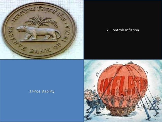 2. Controls Inflation  3.Price Stability