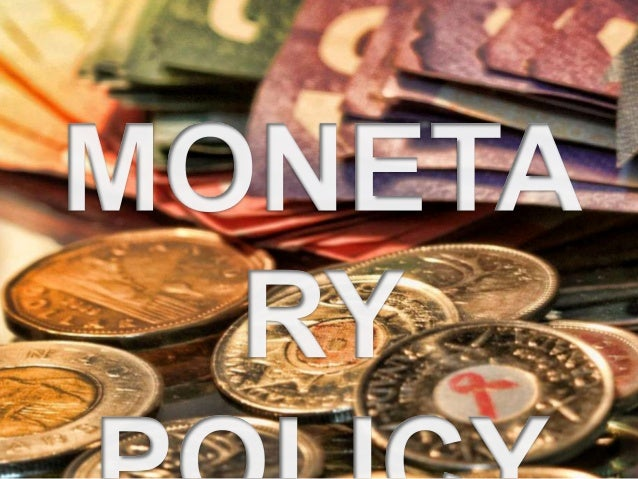 """What is monetary policy? """"…the process by which the monetary authority of a country controls the supply of money."""""""