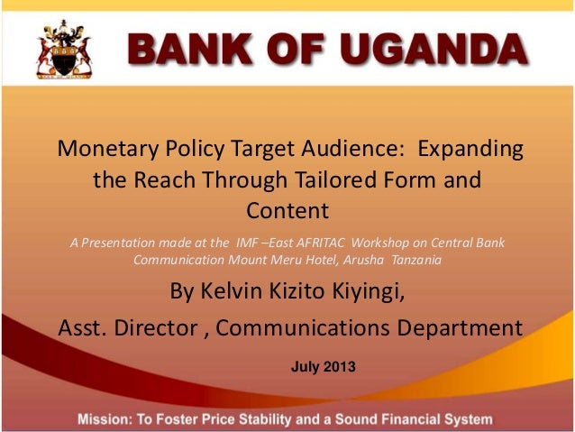 Monetary Policy Target Audience: Expanding the Reach Through Tailored Form and Content A Presentation made at the IMF –Eas...