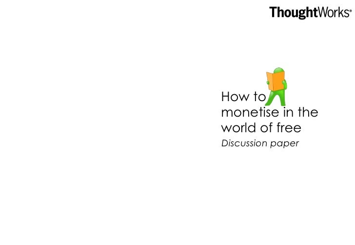 How to monetise in the world of free Discussion paper