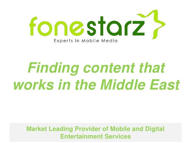 Finding content that works in the Middle East<br />Market Leading Provider of Mobile and Digital Entertainment Services<br />