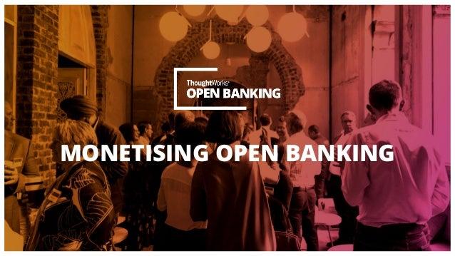 MONETISING OPEN BANKING