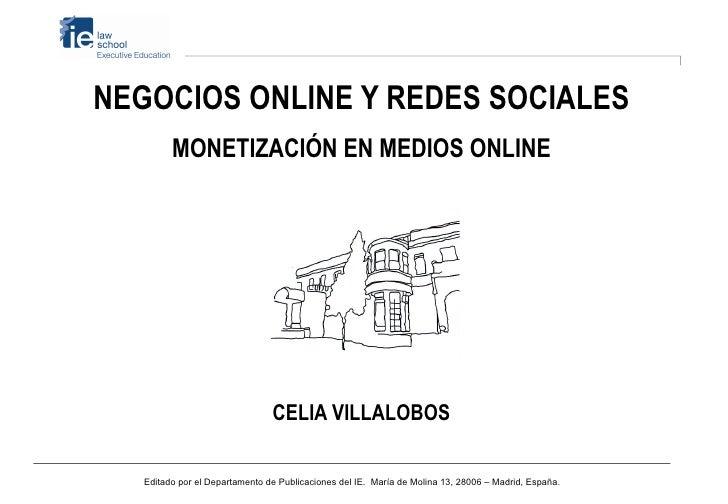 NEGOCIOS ONLINE Y REDES SOCIALES         MONETIZACIÓN EN MEDIOS ONLINE                                CELIA VILLALOBOS   E...