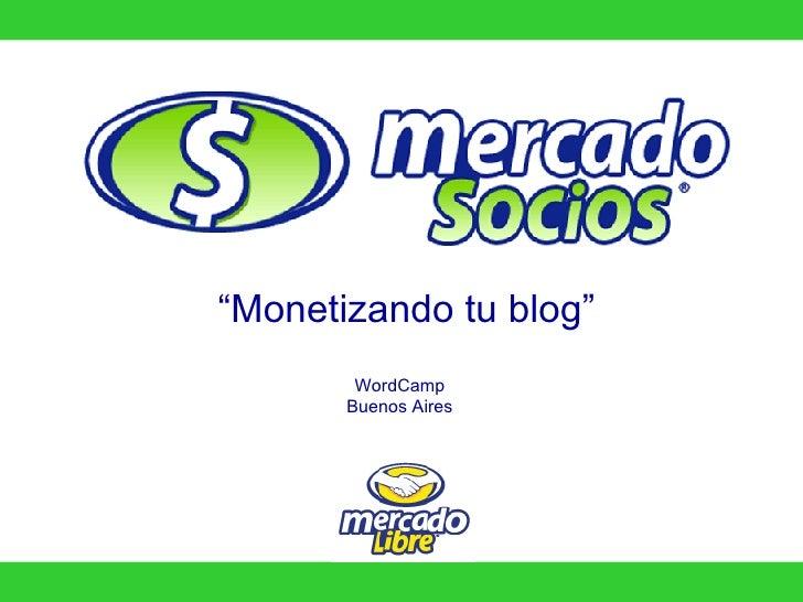 """"""" Monetizando tu blog"""" WordCamp Buenos Aires"""