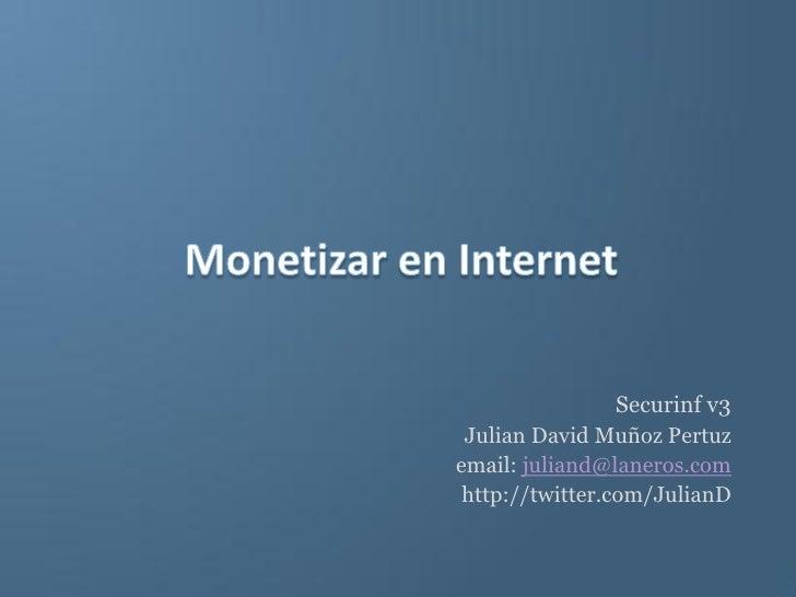 Securinf v3  Julian David Muñoz Pertuz email: juliand@laneros.com  http://twitter.com/JulianD