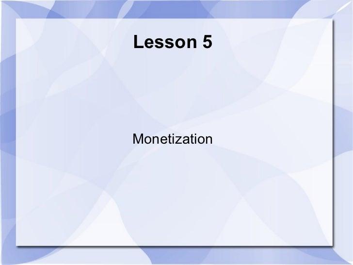 Lesson 5Monetization