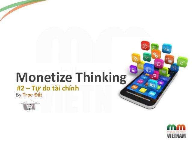 By Trọc Đất #2 – Tự do tài chính Monetize Thinking