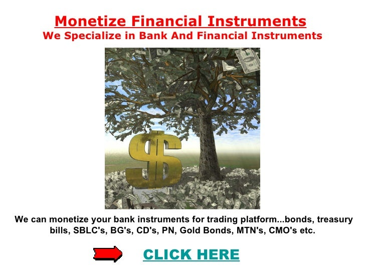 Monetize Financial Instruments   We Specialize in Bank And Financial Instruments We can monetize your bank instruments for...