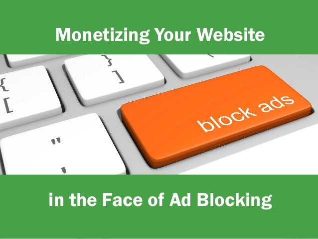 Monetizing Your Website in the Face of Ad Blocking