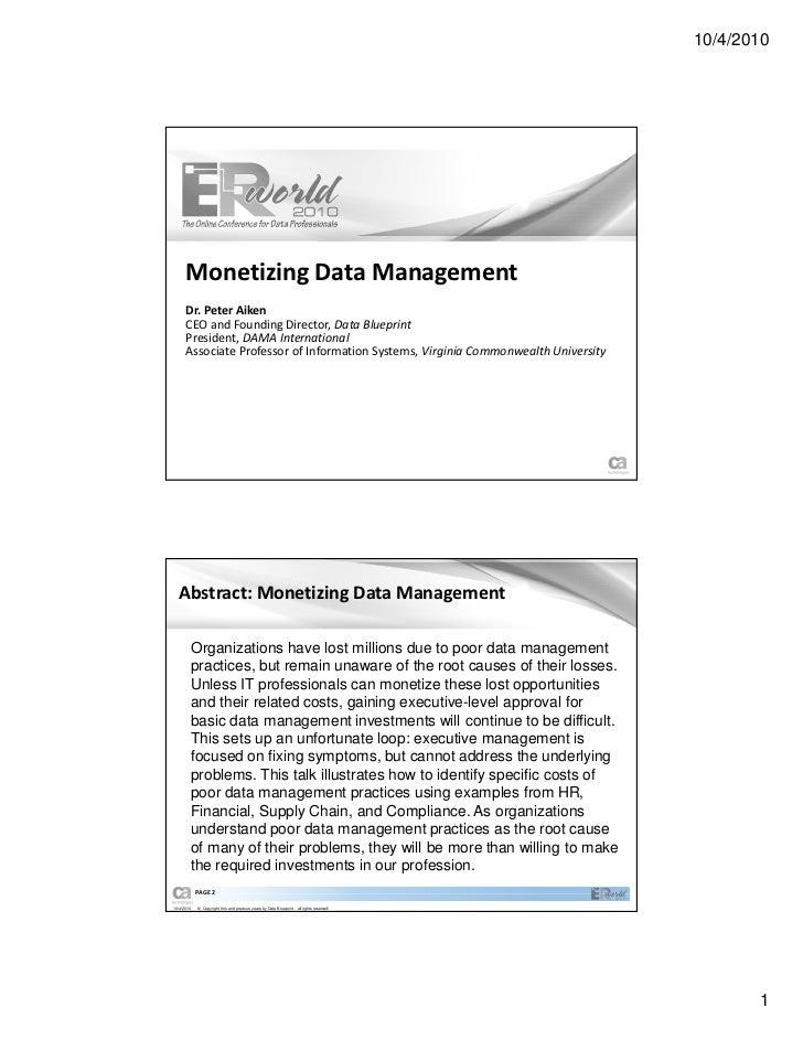 10/4/2010      Monetizing Data Management      Dr. Peter Aiken      CEO and Founding Director, Data Blueprint      Preside...