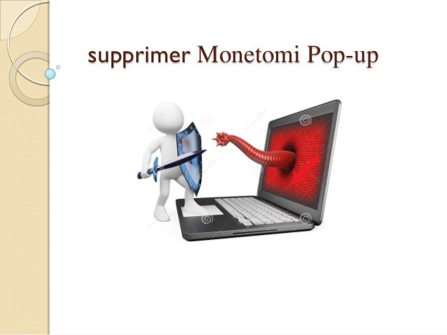 supprimer Monetomi Pop-up