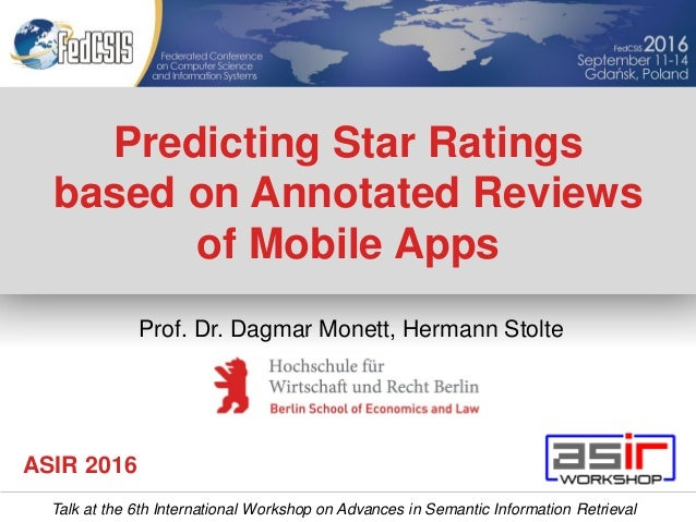 Predicting Star Ratings based on Annotated Reviews of Mobile Apps Talk at the 6th International Workshop on Advances in Se...