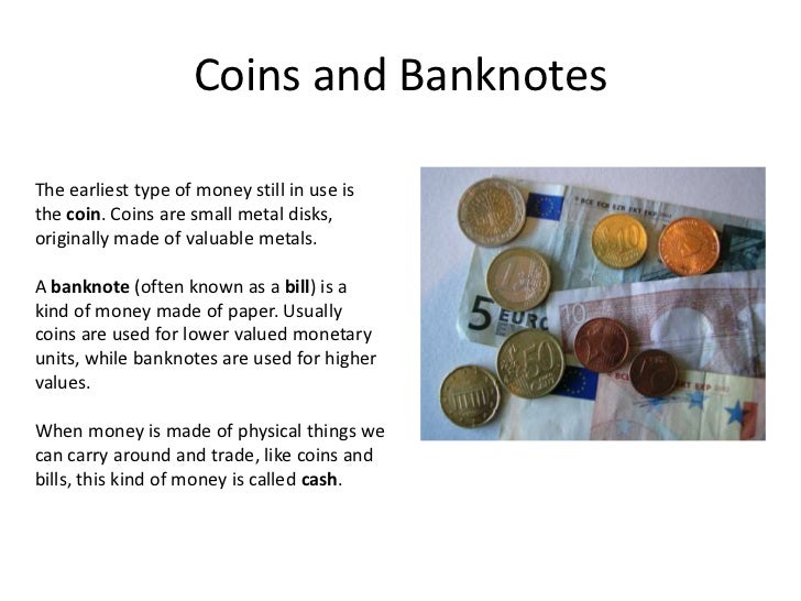coins and paper money will soon be replaced by credit and bank cards Coins & paper money will soon be replaced by credit cards it is a fact that we live in a corrupt society we hear a lot of robberies everyday.