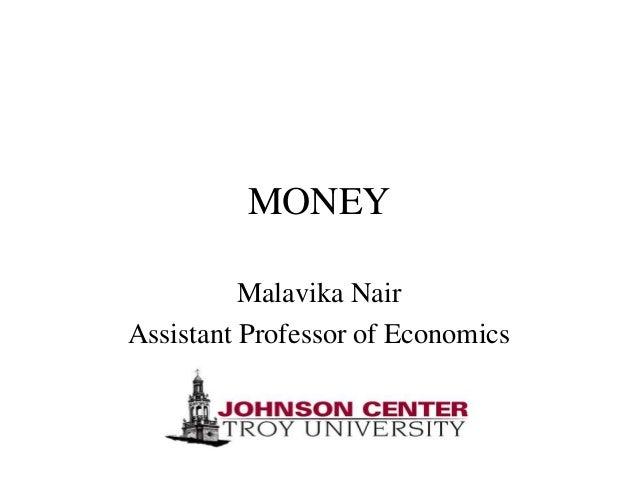 MONEY Malavika Nair Assistant Professor of Economics
