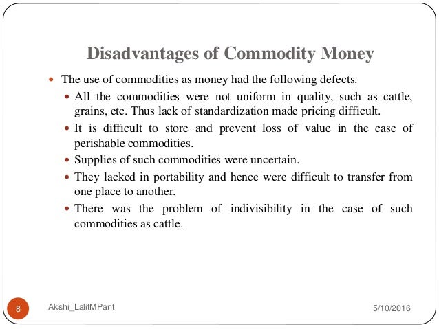 what are the disadvantages of commodity money