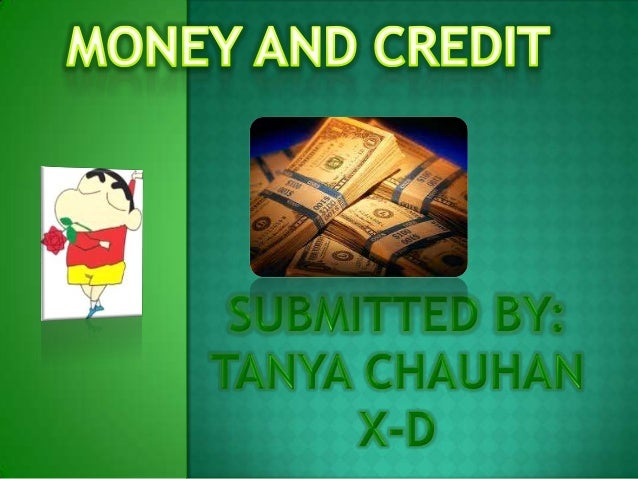 1. 2. 3. 4. 5. 6. 7.  MEDIUM OF EXCHANGE MONEY OTHER FORMS OF MONEY TERMS OF CREDIT SOURCES OF CREDIT SOURCES OF CREDIT IN...
