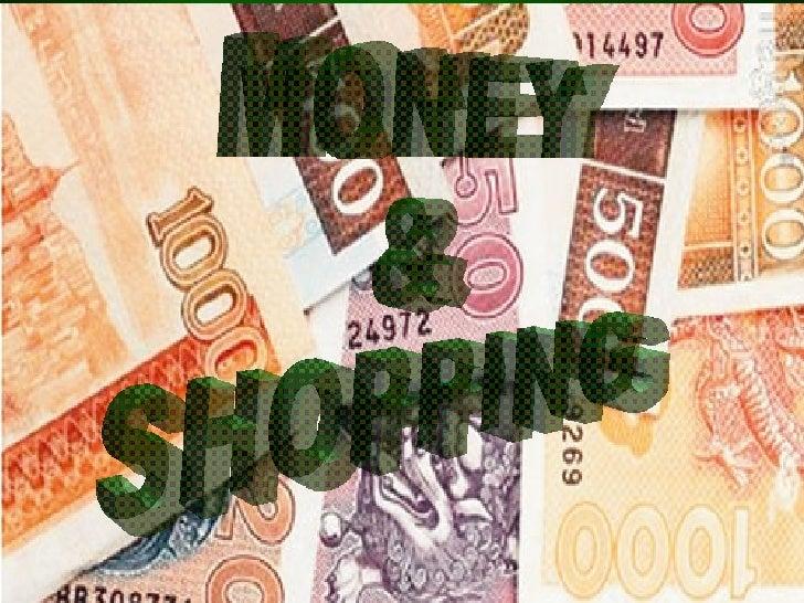 MONEY  & SHOPPING