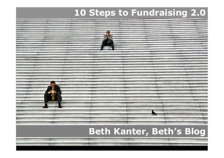 10 Steps to Fundraising 2.0       Beth Kanter, Beth's Blog