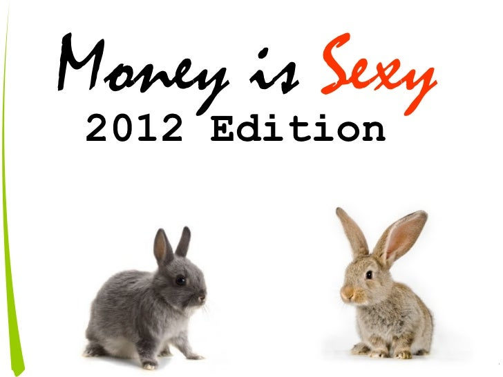 Money is Sexy2012 Edition