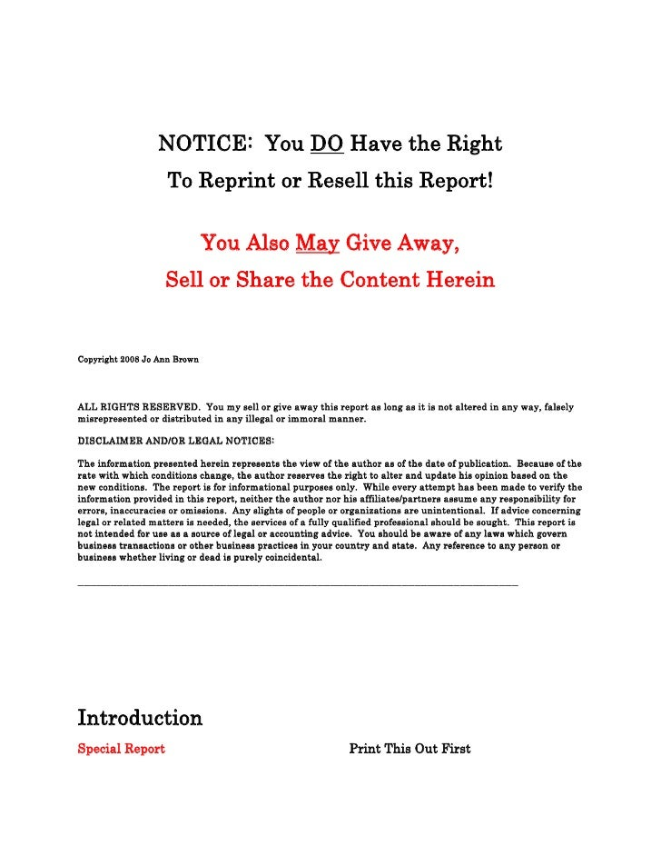 NOTICE: You DO Have the Right                     To Reprint or Resell this Report!                                You Als...