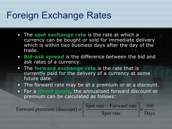 The forex market consists of spot forward and discount markets