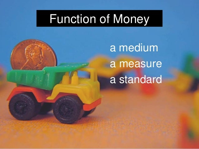 functioning money The importance of money markets a smooth functioning of money markets therefore guarantees that the impulse of monetary policy is transmitted across the.