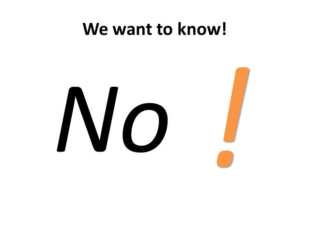 We want to know!