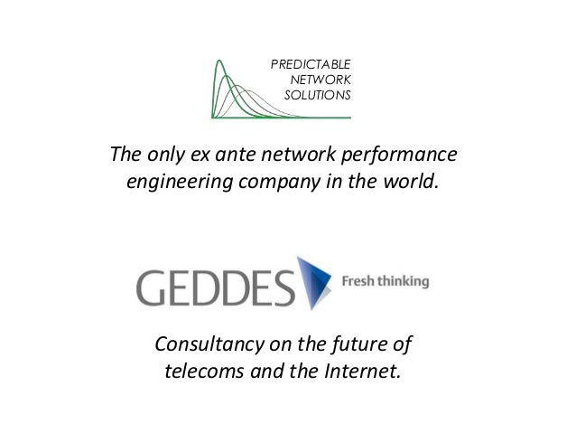 The only ex ante network performanceengineering company in the world.Consultancy on the future oftelecoms and the Internet...