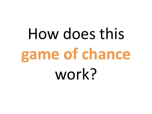 How does thisgame of chancework?