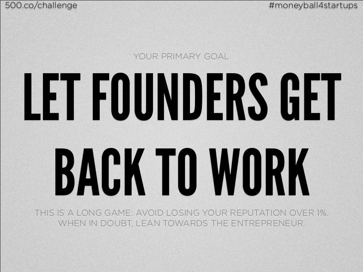 500.co/challenge                                    #moneyball4startups                         YOUR PRIMARY GOAL   LET FO...