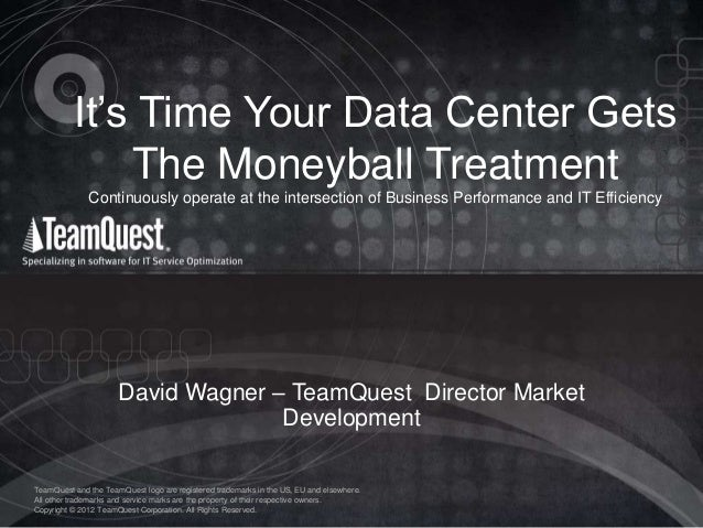 It's Time Your Data Center Gets The Moneyball Treatment Continuously operate at the intersection of Business Performance a...