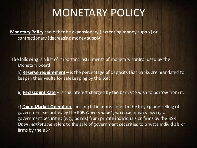 finmgmt2 monetary policy central bank Monetary police monetary policy is the term used by economists to describe ways of managing the supply of money in an economy  finmgmt2.