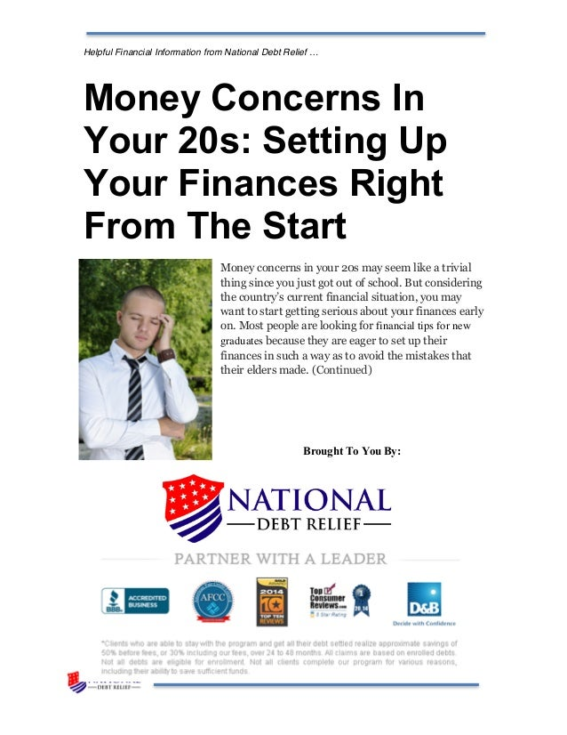 Helpful Financial Information from National Debt Relief … Money Concerns In Your 20s: Setting Up Your Finances Right From ...