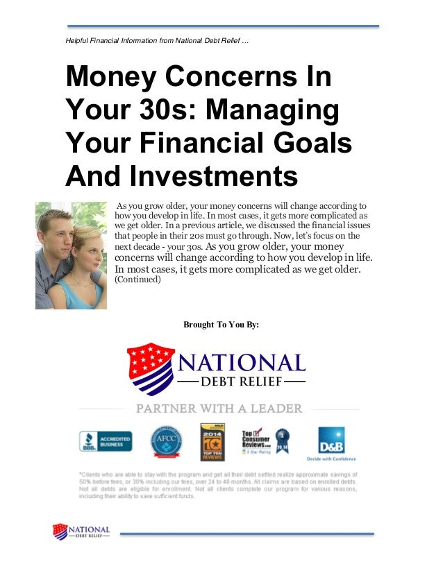 Helpful Financial Information from National Debt Relief … Money Concerns In Your 30s: Managing Your Financial Goals And In...