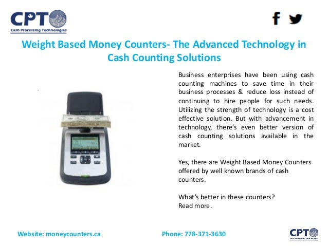 Weight Based Money Counters- The Advanced Technology in Cash Counting Solutions Website: moneycounters.ca Phone: 778-371-3...