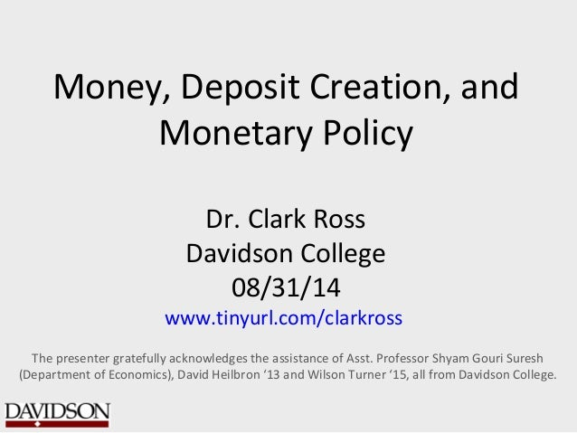 money creation and monetary policy Digital money and monetary policy biatec, volume xiv, 3/2006  if  the central bank did not require the creation of binding reserves, the market for.