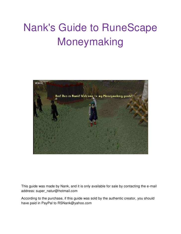 Nank's Guide to RuneScape Moneymaking<br />centercenter <br />This guide was made by Nank, and it is only available for sa...