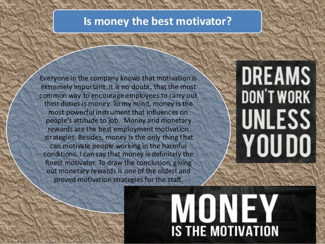 money as the best motivetor