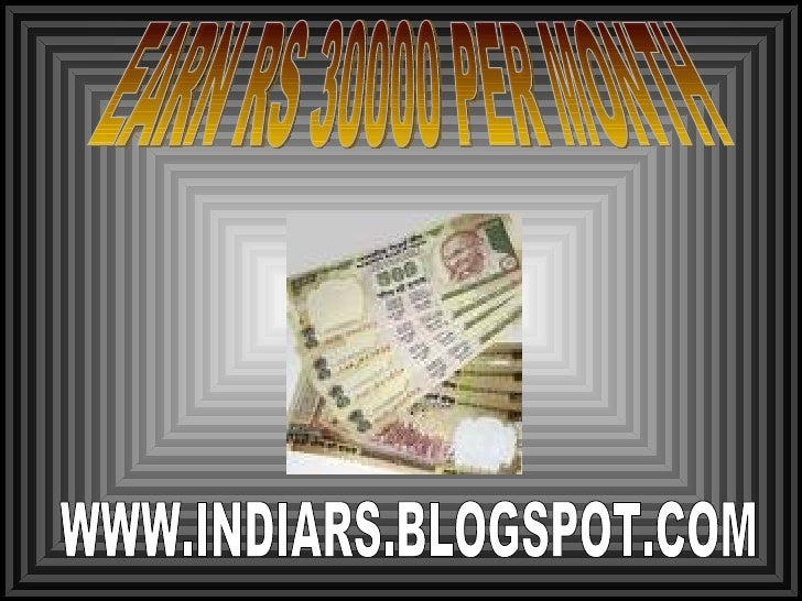 WWW.INDIARS.BLOGSPOT.COM EARN RS 30000 PER MONTH