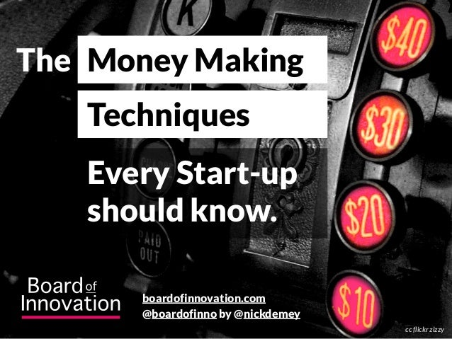 The Money Making Techniques Every Start-up should know. @boardofinno by @nickdemey boardofinnovation.com cc flickr zizzy