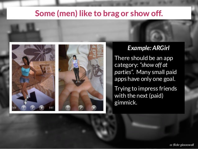 """cc flickr gioxxswall Some (men) like to brag or show off. Example: ARGirl There should be an app category: """"show off at pa..."""